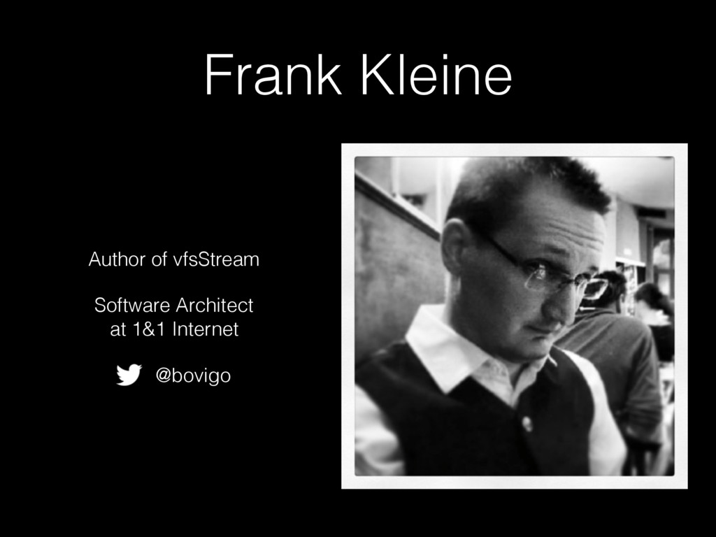Frank Kleine Author of vfsStream Software Archi...