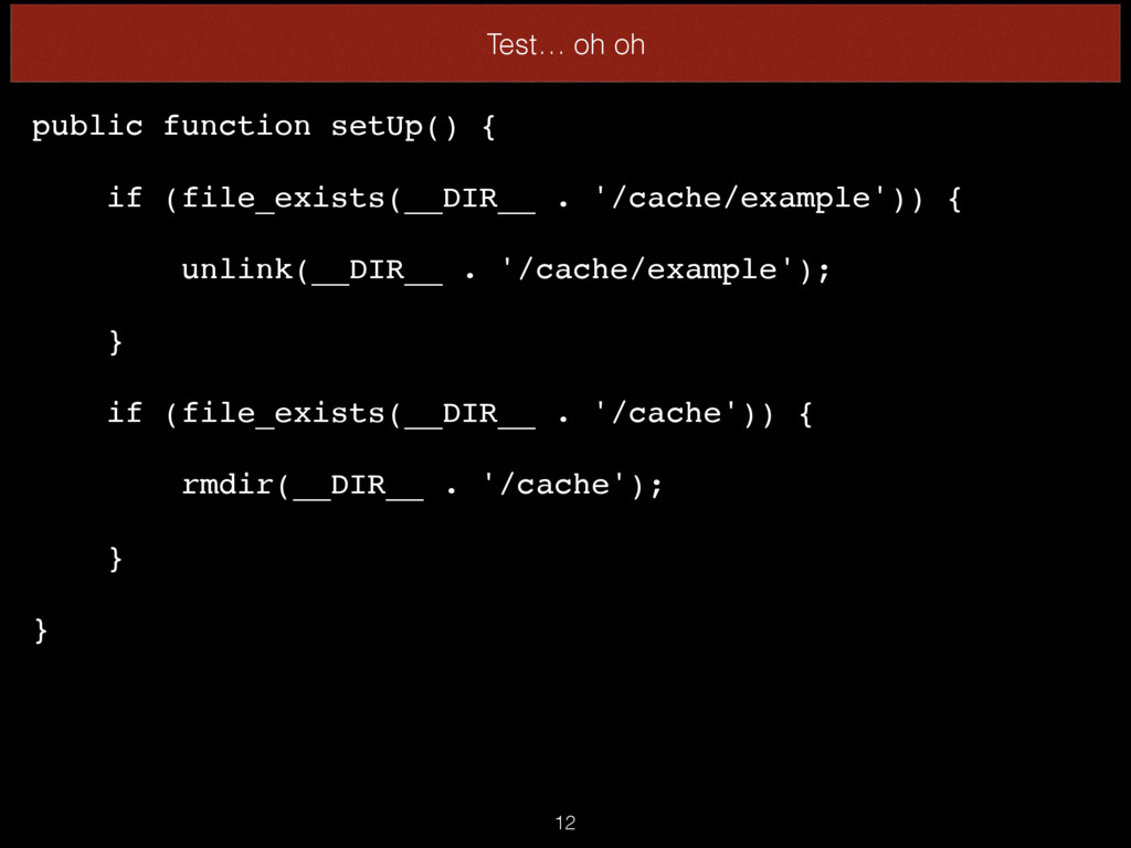 Test… oh oh public function setUp() { if (file_...