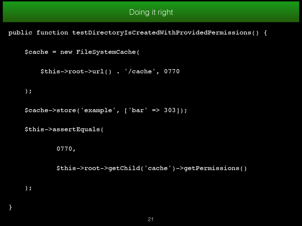 Doing it right 21 public function testDirectory...
