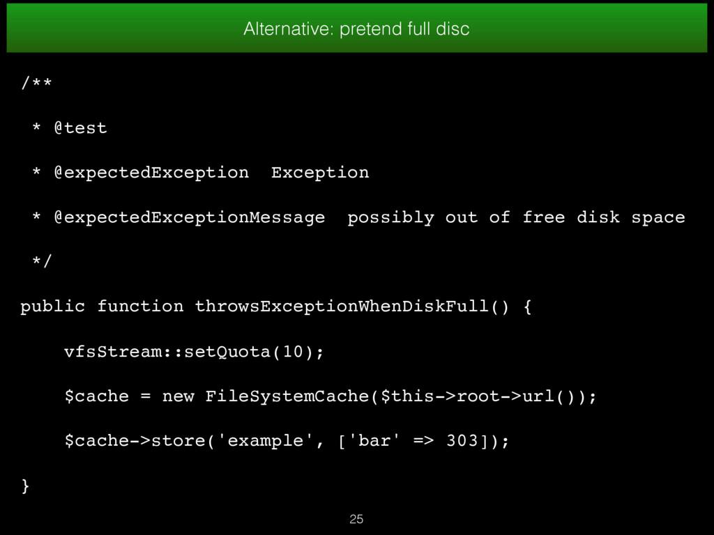 25 Alternative: pretend full disc /** * @test *...