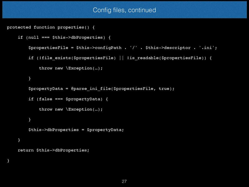 Config files, continued protected function proper...