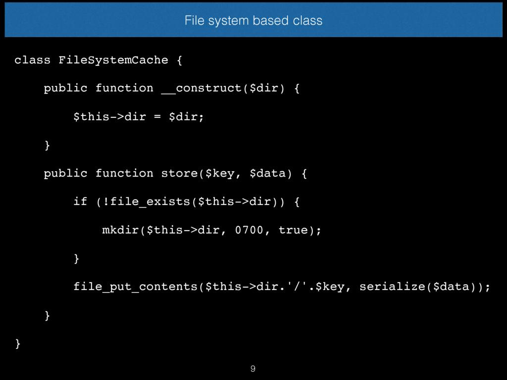 File system based class class FileSystemCache {...
