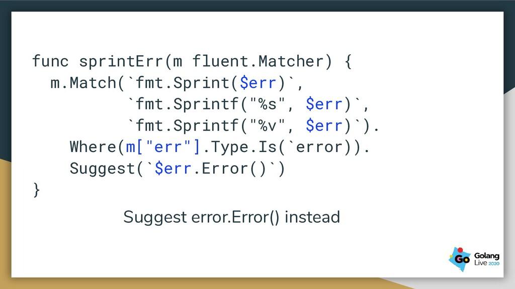 func sprintErr(m fluent.Matcher) { m.Match(`fmt...