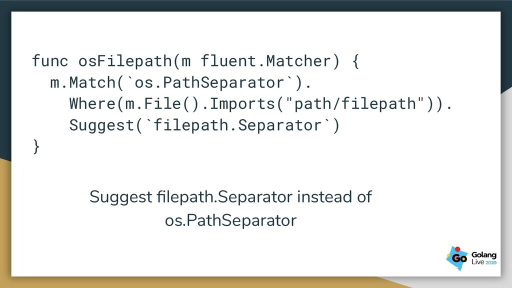 func osFilepath(m fluent.Matcher) { m.Match(`os...