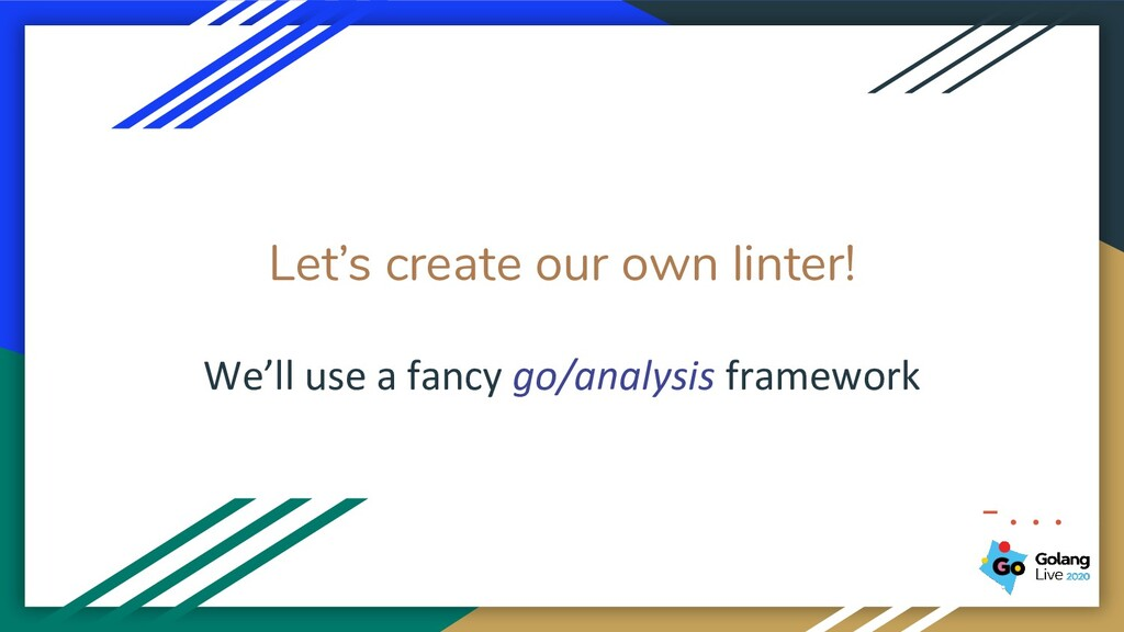 Let's create our own linter! We'll use a fancy ...