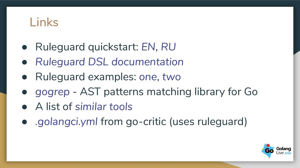 Links ● Ruleguard quickstart: EN, RU ● Ruleguar...