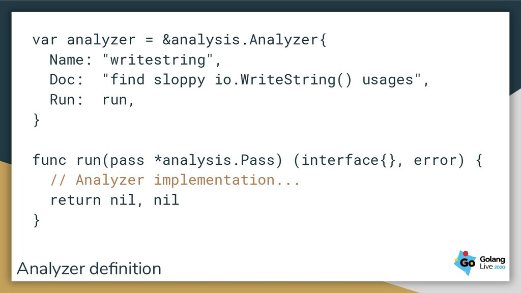 "var analyzer = &analysis.Analyzer{ Name: ""write..."