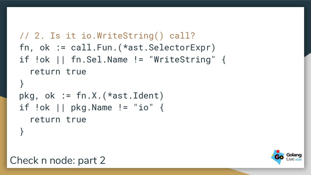 // 2. Is it io.WriteString() call? fn, ok := ca...
