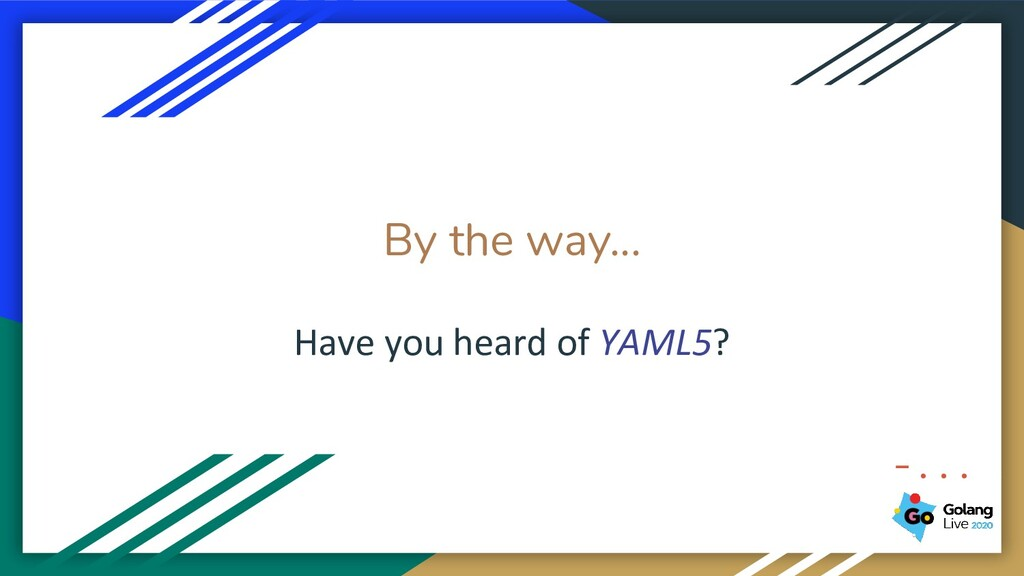 By the way... Have you heard of YAML5? -...