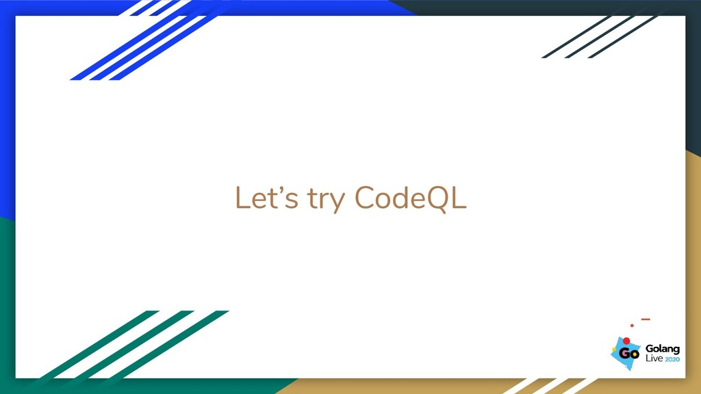 Let's try CodeQL .-