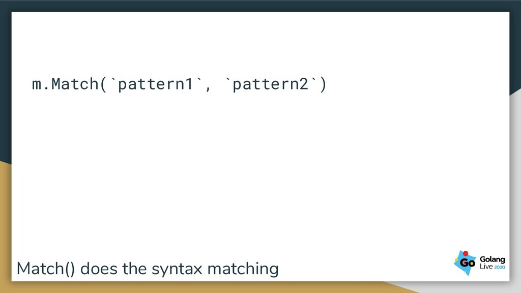 m.Match(`pattern1`, `pattern2`) Match() does th...
