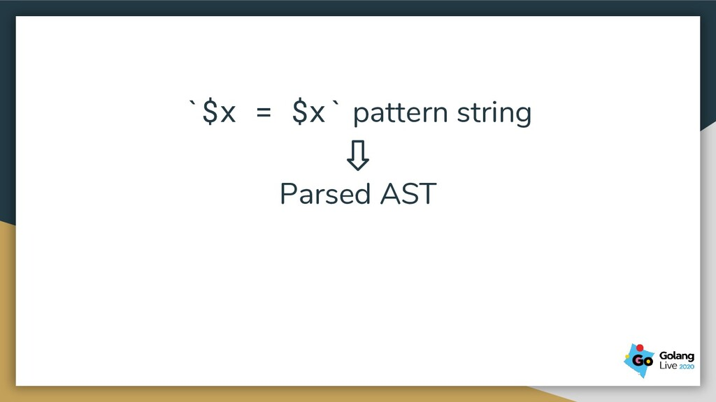 `$x = $x` pattern string Parsed AST