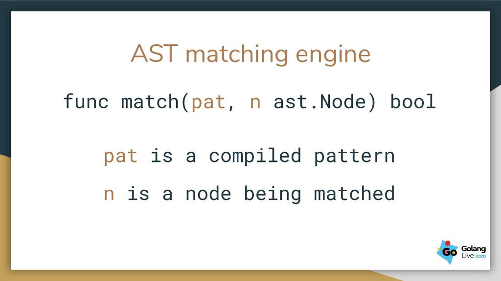 func match(pat, n ast.Node) bool pat is a compi...