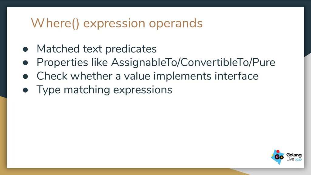 Where() expression operands ● Matched text pred...