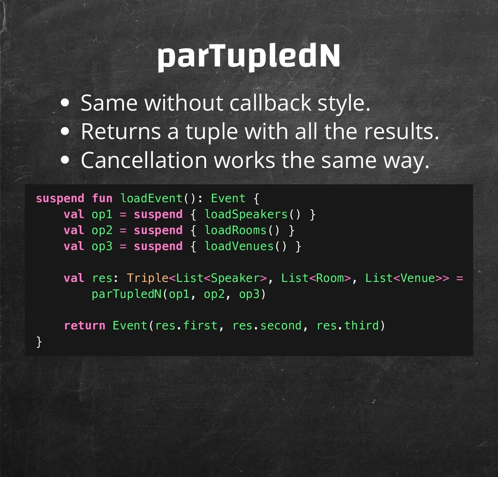 parTupledN Same without callback style. Returns...