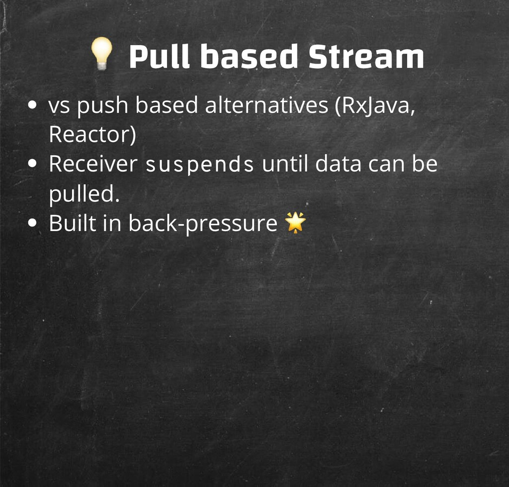 Pull based Stream vs push based alternatives (...