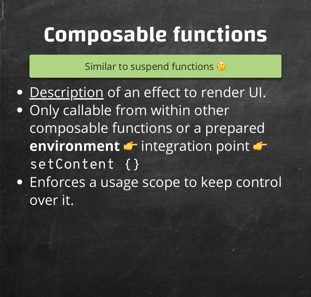 Composable functions Similar to suspend functio...