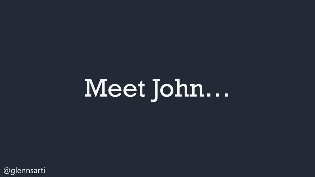 @glennsarti Meet John…