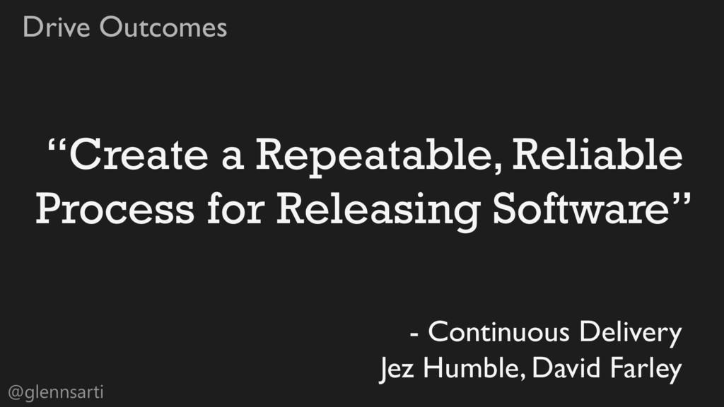 """@glennsarti Drive Outcomes """"Create a Repeatable..."""