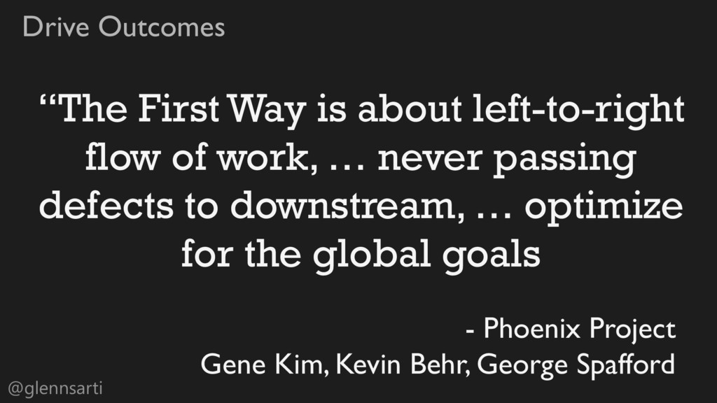 """@glennsarti Drive Outcomes """"The First Way is ab..."""