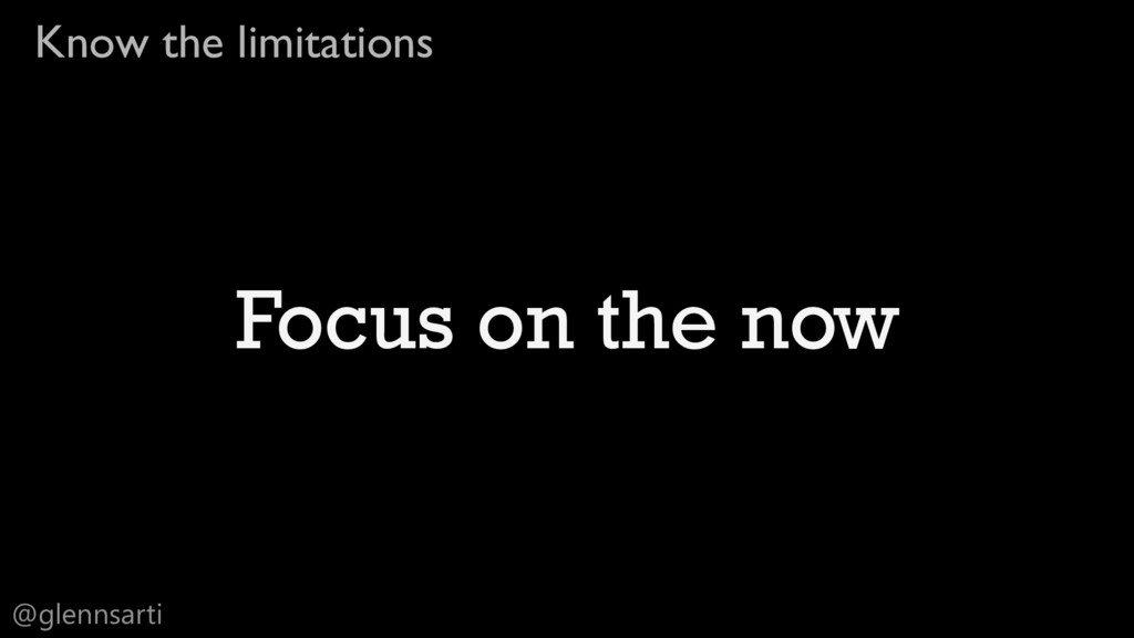 @glennsarti Know the limitations Focus on the n...