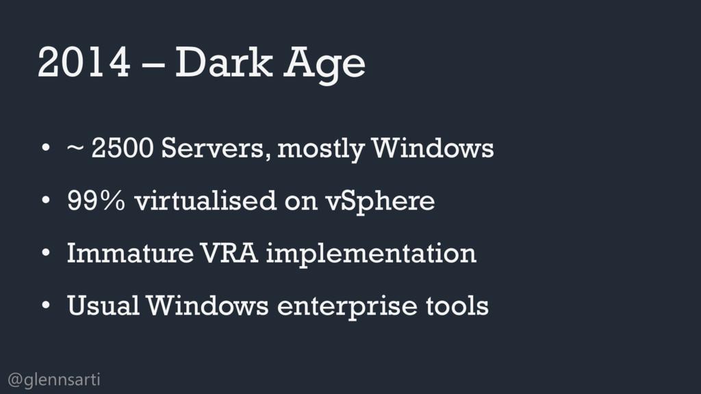 @glennsarti • ~ 2500 Servers, mostly Windows • ...