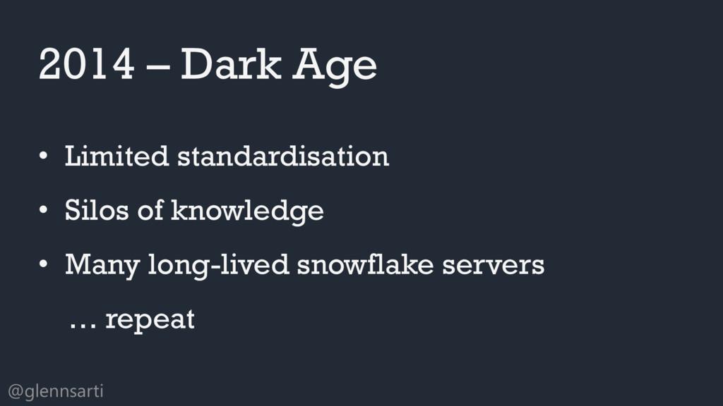 @glennsarti 2014 – Dark Age • Limited standardi...