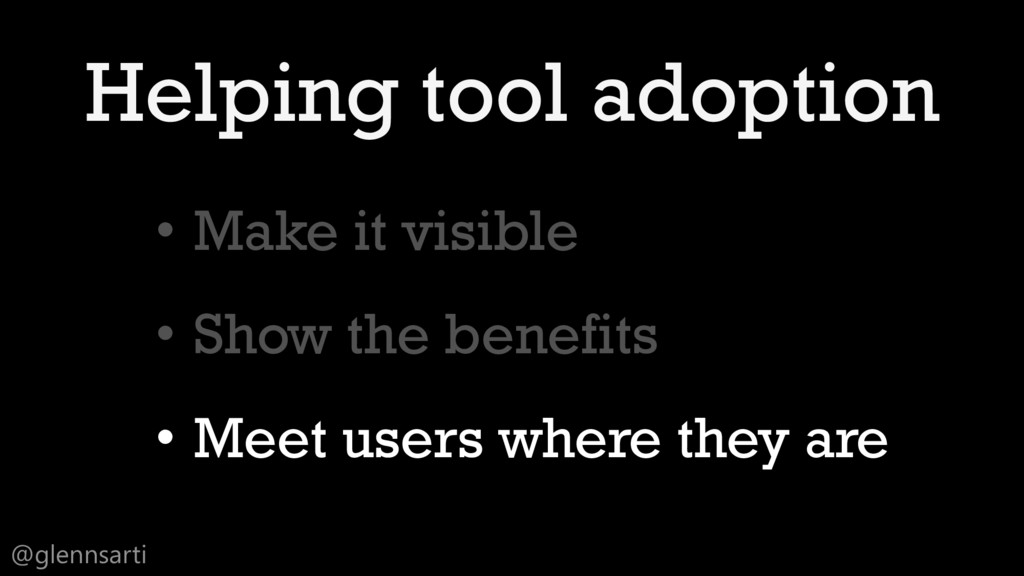 @glennsarti Helping tool adoption • Make it vis...