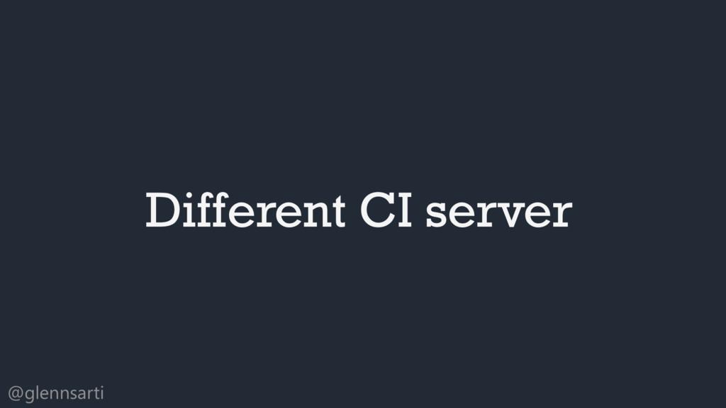 @glennsarti Different CI server
