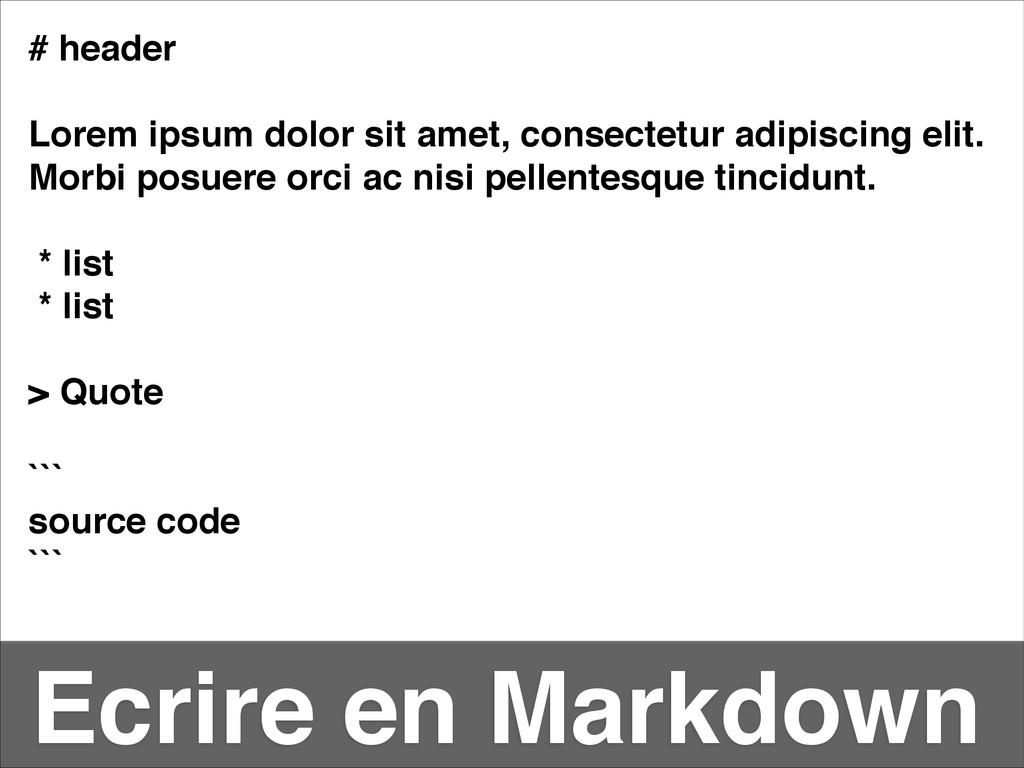 Ecrire en Markdown # header! ! Lorem ipsum dolo...