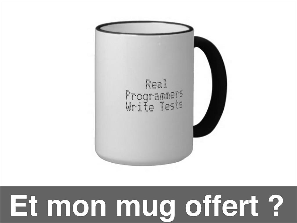 Et mon mug offert ?