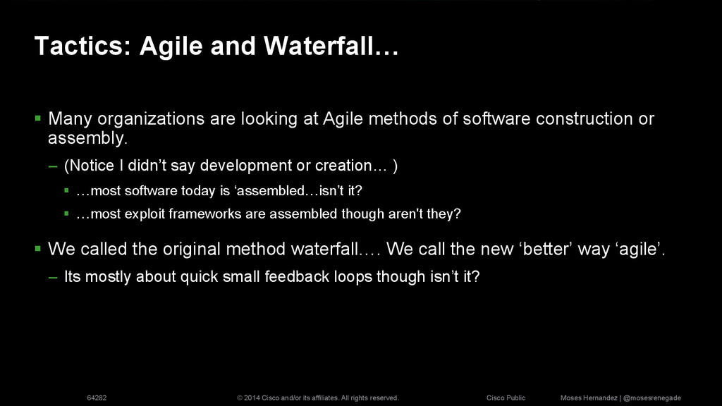 Tactics: Agile and Waterfall… §  Many organiza...
