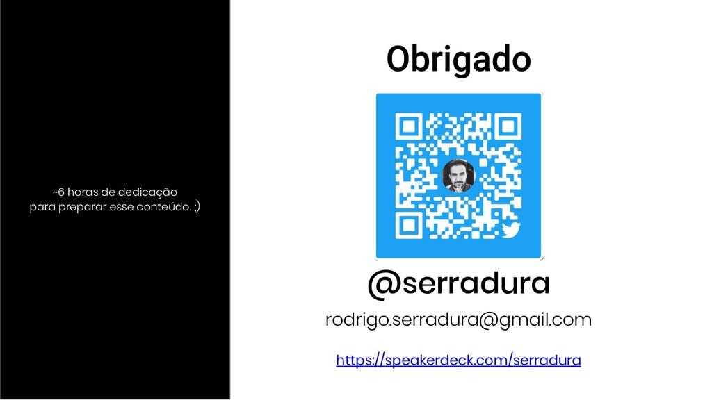 @serradura rodrigo.serradura@gmail.com ~6 horas...