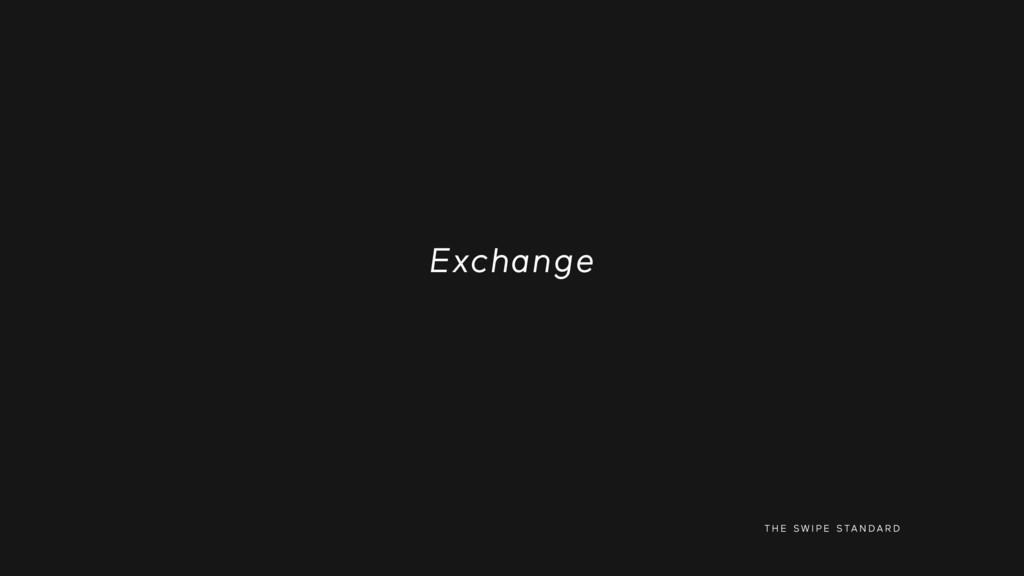 T H E S W I P E S TA N D A R D Exchange