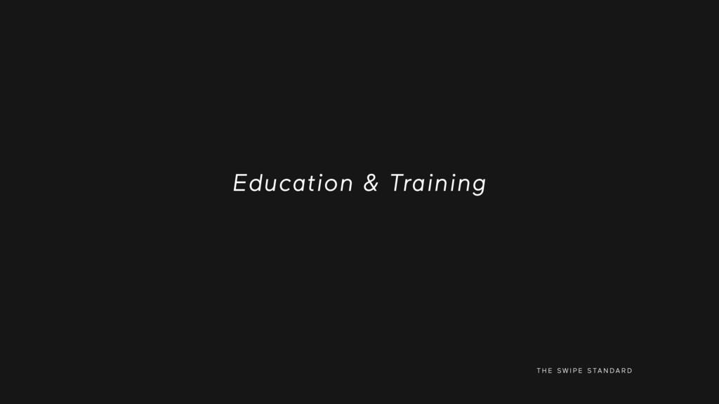 T H E S W I P E S TA N D A R D Education & Trai...