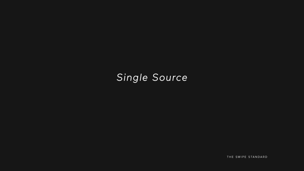 T H E S W I P E S TA N D A R D Single Source