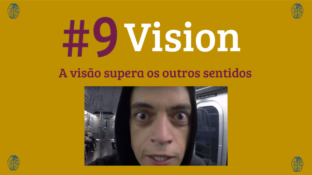 A visão supera os outros sentidos Vision
