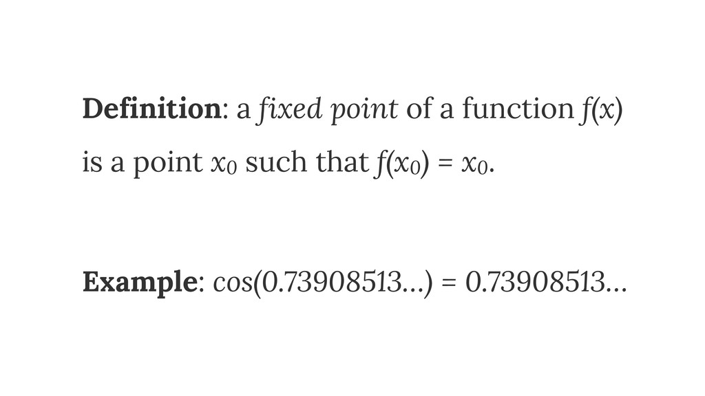 Definition: a fixed point of a function f(x)