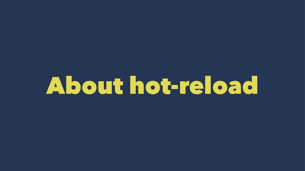 About hot-reload
