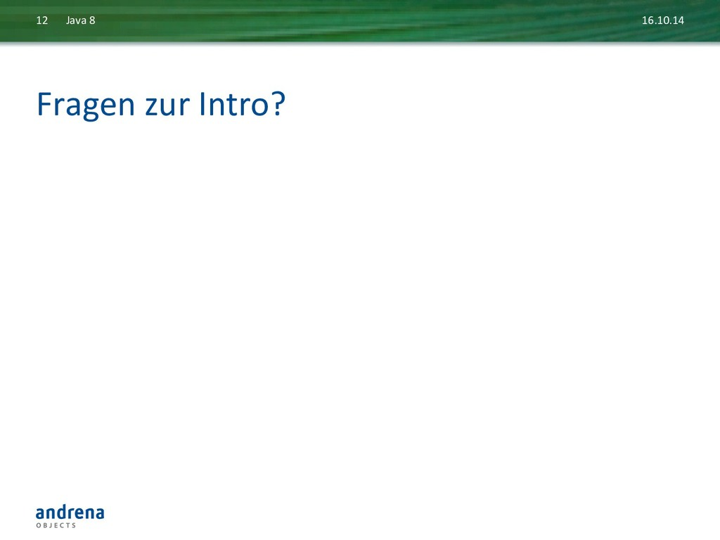 Fragen zur Intro?  16.10.14  Java...