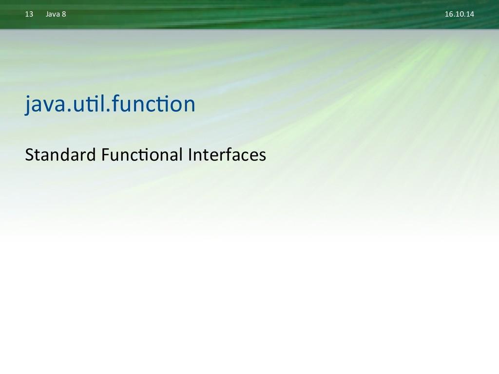 16.10.14  Java 8  13  Standard F...