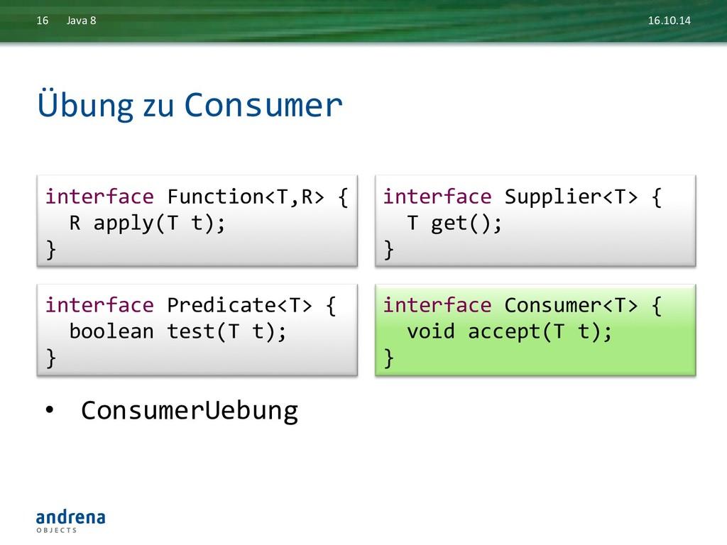 Übung zu Consumer  16.10.14  Java...