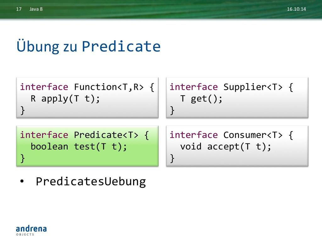 Übung zu Predicate  16.10.14  Java...
