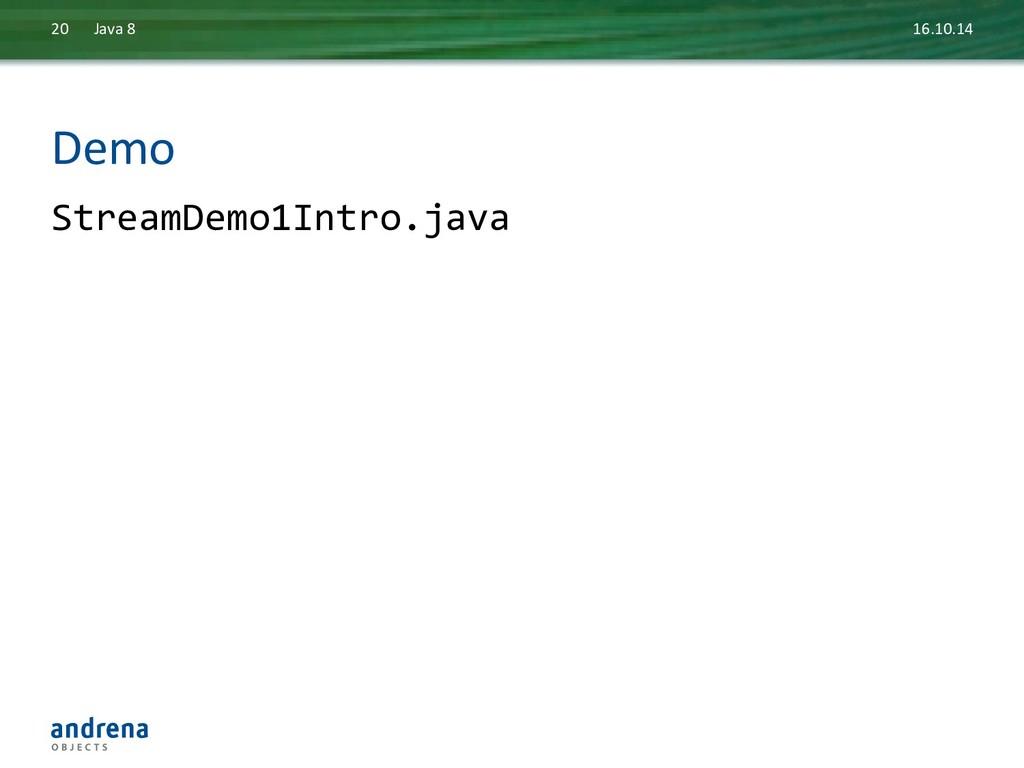 Demo  StreamDemo1Intro.java  16.10.14 ...