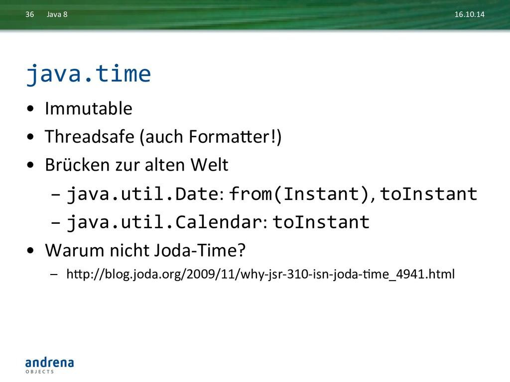 java.time  • Immutable  • Threadsafe ...