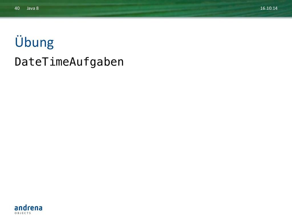 Übung  DateTimeAufgaben  16.10.14  Jav...