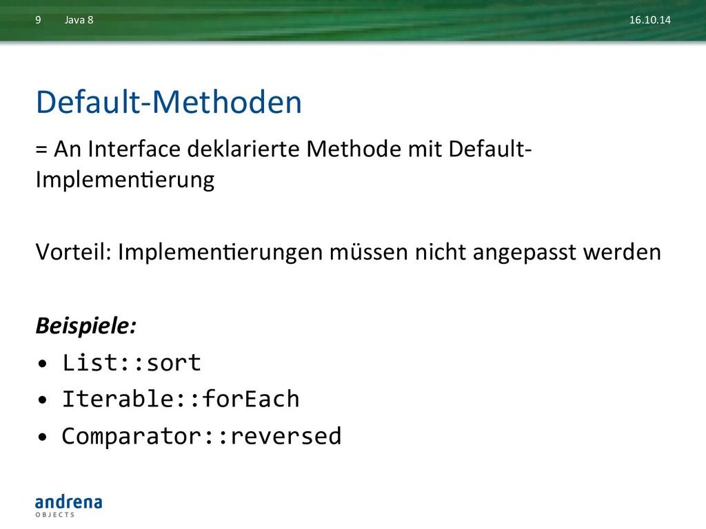Default-‐Methoden  = An Interface ...