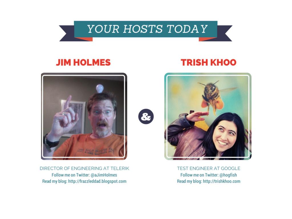 Us! • Trish Khoo • @hogfish • Jim Holmes • @aJi...