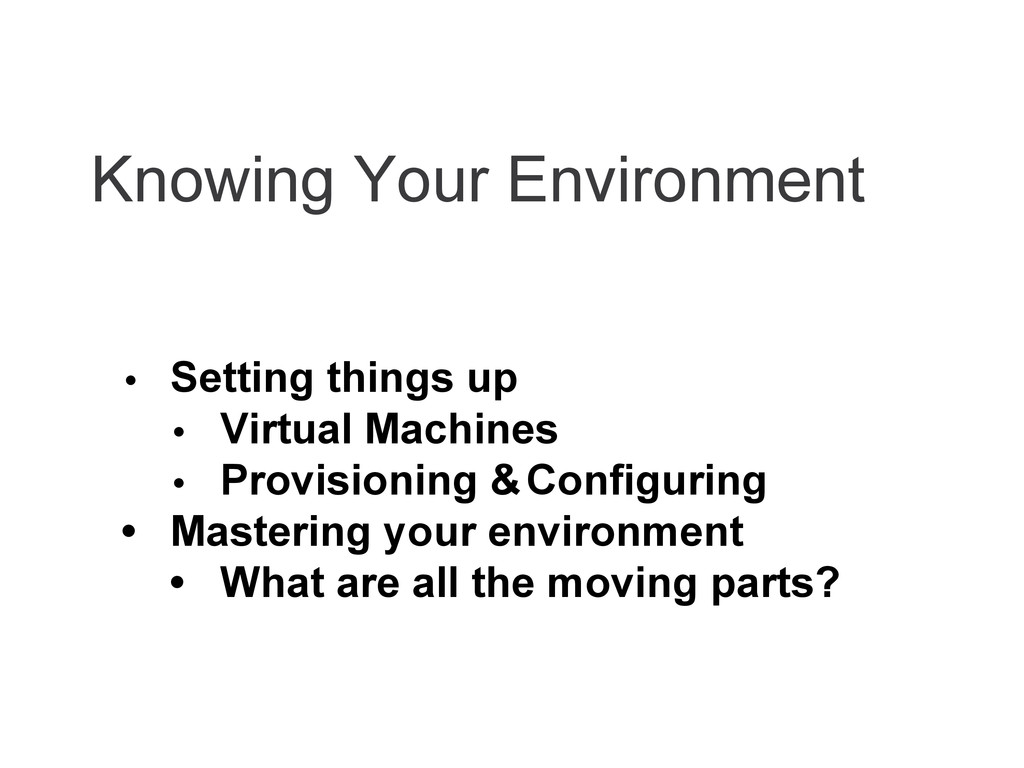 Knowing Your Environment • Setting things up • ...