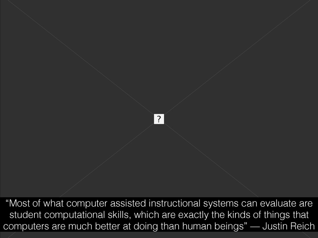 """""""Most of what computer assisted instructional s..."""